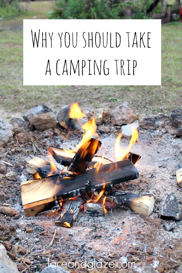 why you should take a camping trip