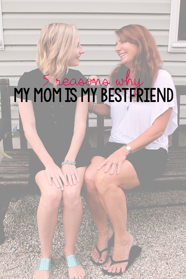 5 Reasons Why My Mom Is My Best Friend