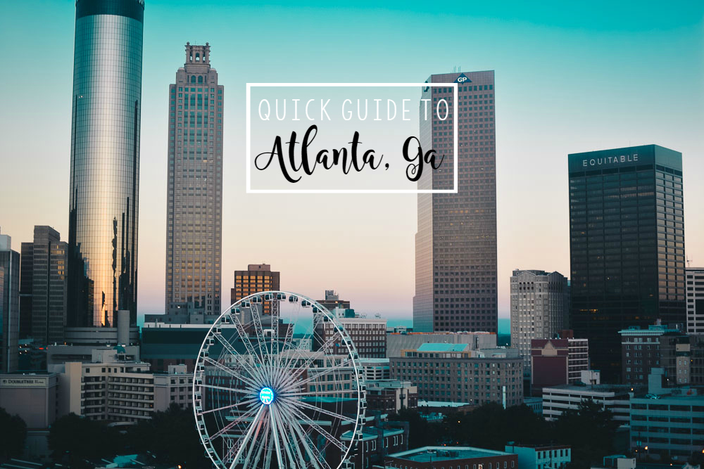 Quick Guide to Atlanta, Georgia