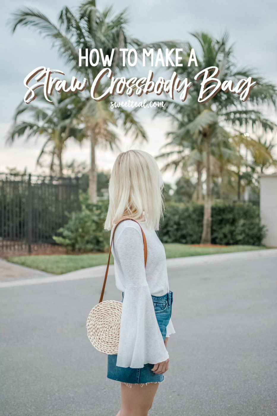 How To Make a Straw Crossbody Bag - Sweet Teal
