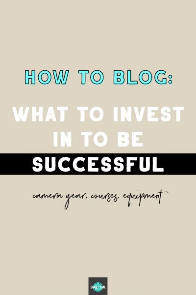 How To Blog: What To Invest In
